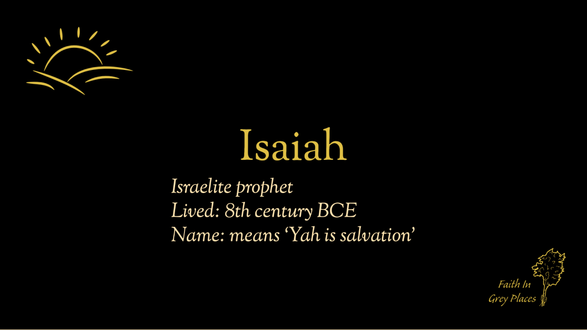 Isaiah. Israelite prophet. Lived: 8th century BCE. Name: means 'Yah is salvation'