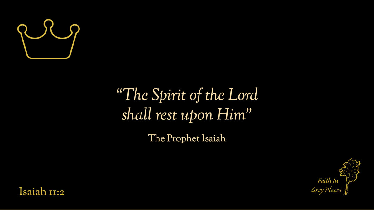 """""""The Spirit of the Lord shall rest upon Him"""" The Prophet Isaiah, Isaiah 11:2"""