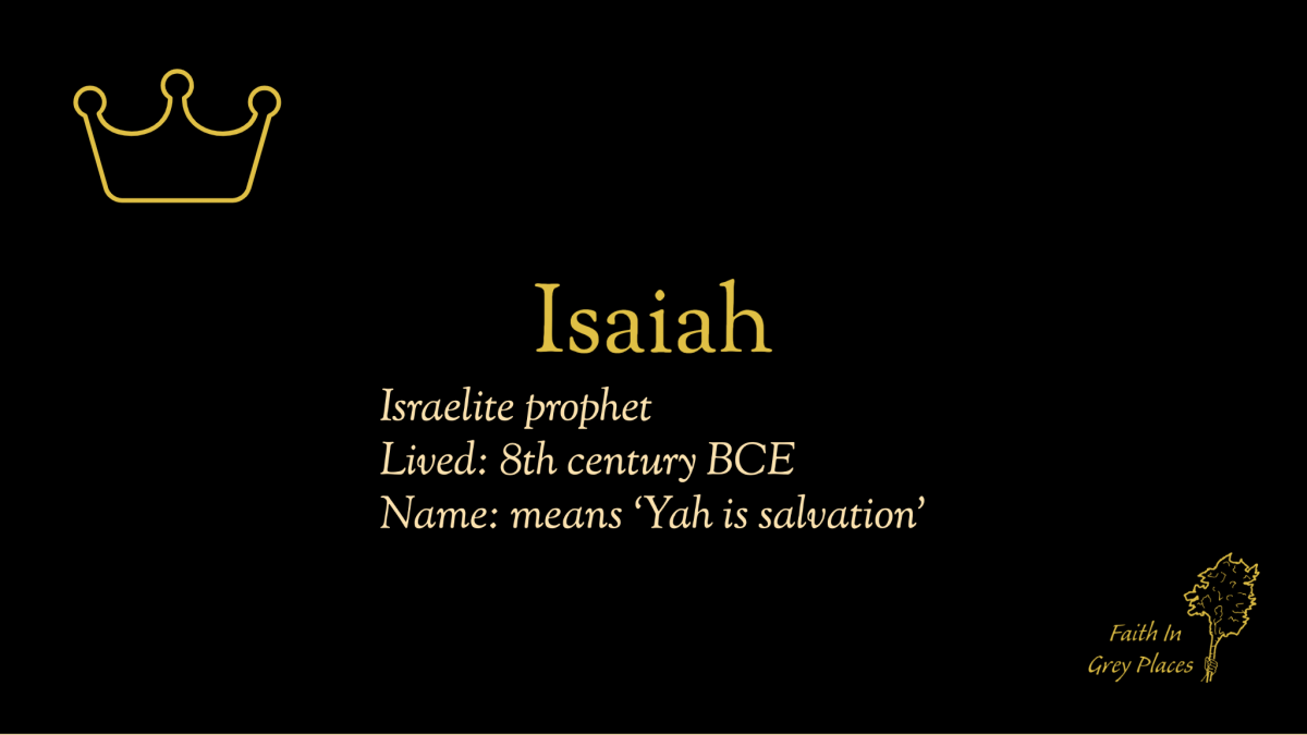Isaiah; Israelite prophet; Lived: 8th century BCE; Name: means 'Yah is salvation'