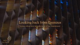 Small section of the baptismal stained glass window at Coventry Cathedral with the words: Looking back from Emmaus (a poem about how we make sense of our experiences) Faith in Grey Places
