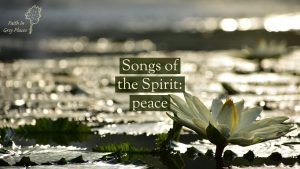 Close up of a white lily flower opening above water with the sun reflecting off the water and leaves. Text: Songs of the Spirit: peace. Faith in Grey Places